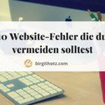 10 Fehler die du vermeiden solltest, wenn du deine Webseite erstellst