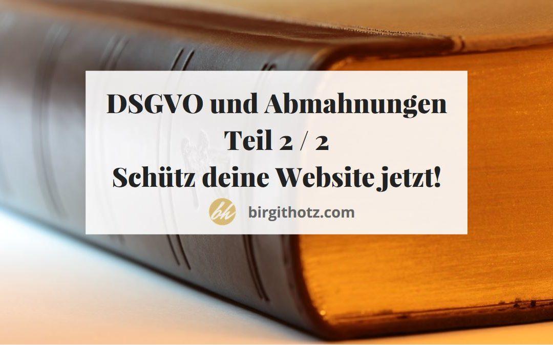 Teil 2: einfach umzusetzende Tipps, mit denen du deine Website vor teuren Abmahnungen schützt