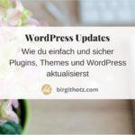 WordPress updaten, Plugins und Themes - einfache sichere Anleitung