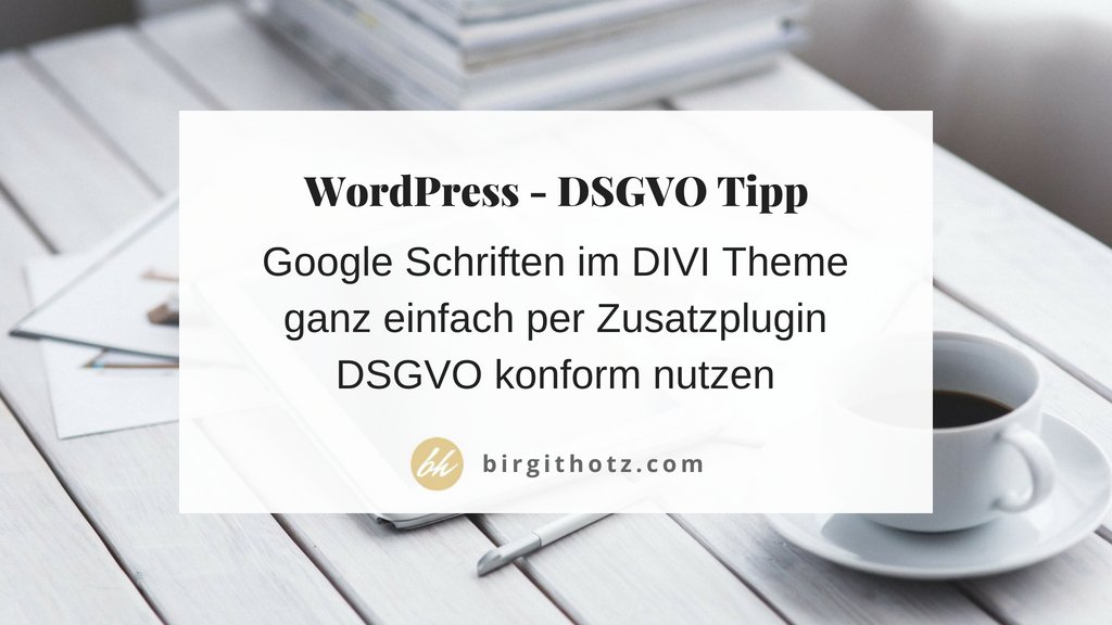 Goog­le Fonts DSGVO kon­form im Divi The­me nut­zen — mit Plugin