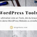 WordPress Website erstellen - das brauchst du dafür / die besten Tool Tipps