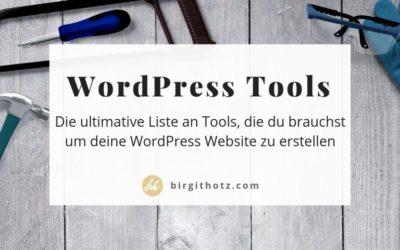 WordPress Website erstellen – das brauchst du dafür / die besten Tool Tipps