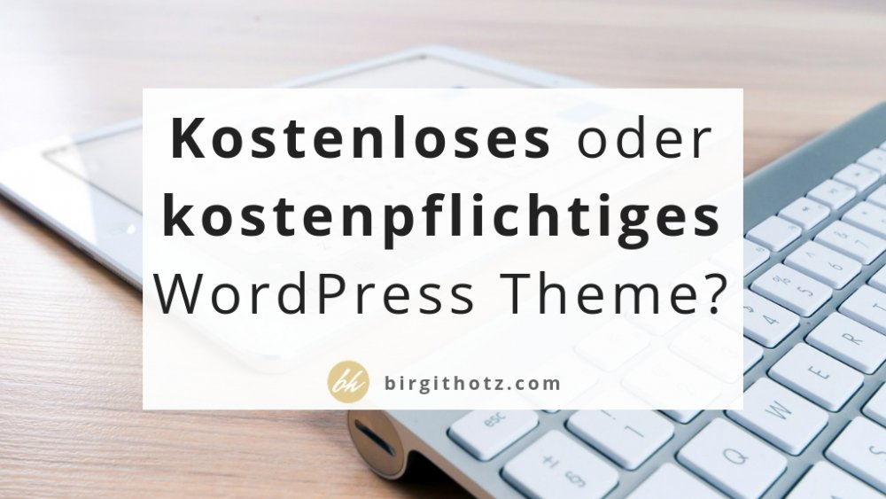 Kos­ten­lo­ses oder kos­ten­pflich­ti­ges Word­Press The­me?