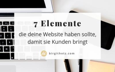 7 Elemente die deine Website haben sollte, damit sie dir mehr Kunden bringt