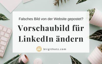 Vorschaubild für LinkedIn ändern, wenn ein nicht gewünschtes Bild der Website geteilt wird.