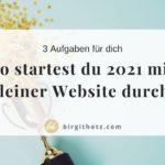 3 Aufgaben, um 2021 mit deiner Website durchzustarten