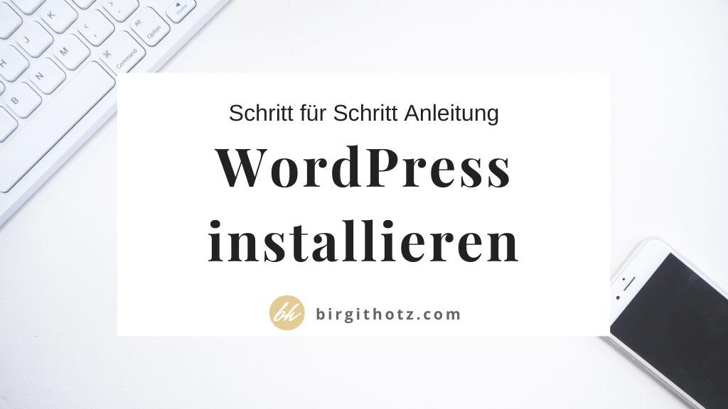 WordPress installieren für Einsteiger: fehlerfrei, einfach, schnell
